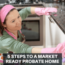 lady cleaning probate home