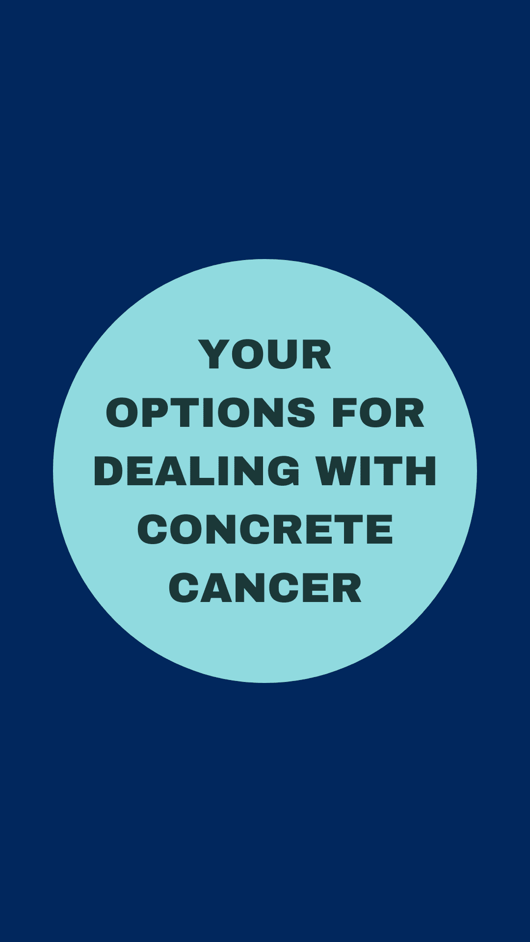 CONCRETE CANCER OPTIONS